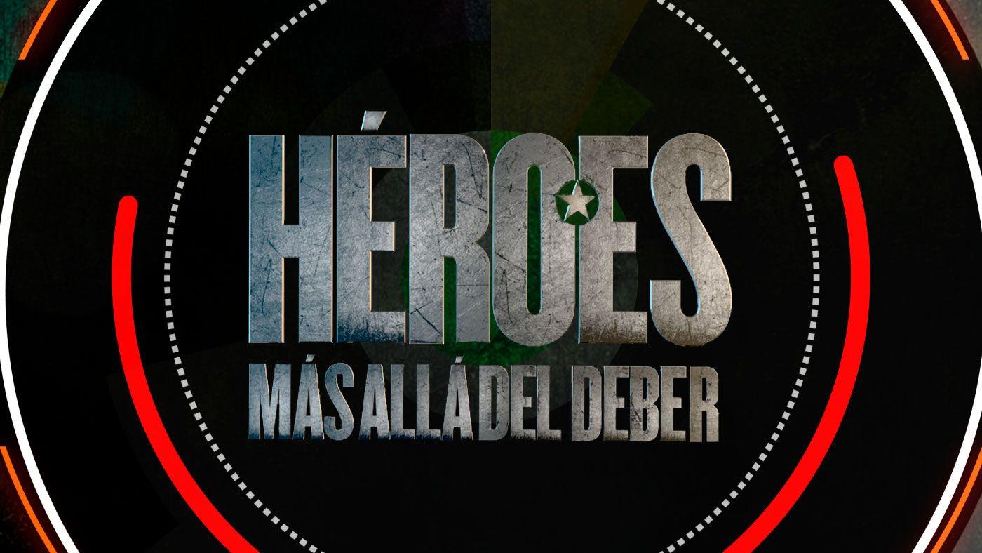 Héroes, más allá del deber