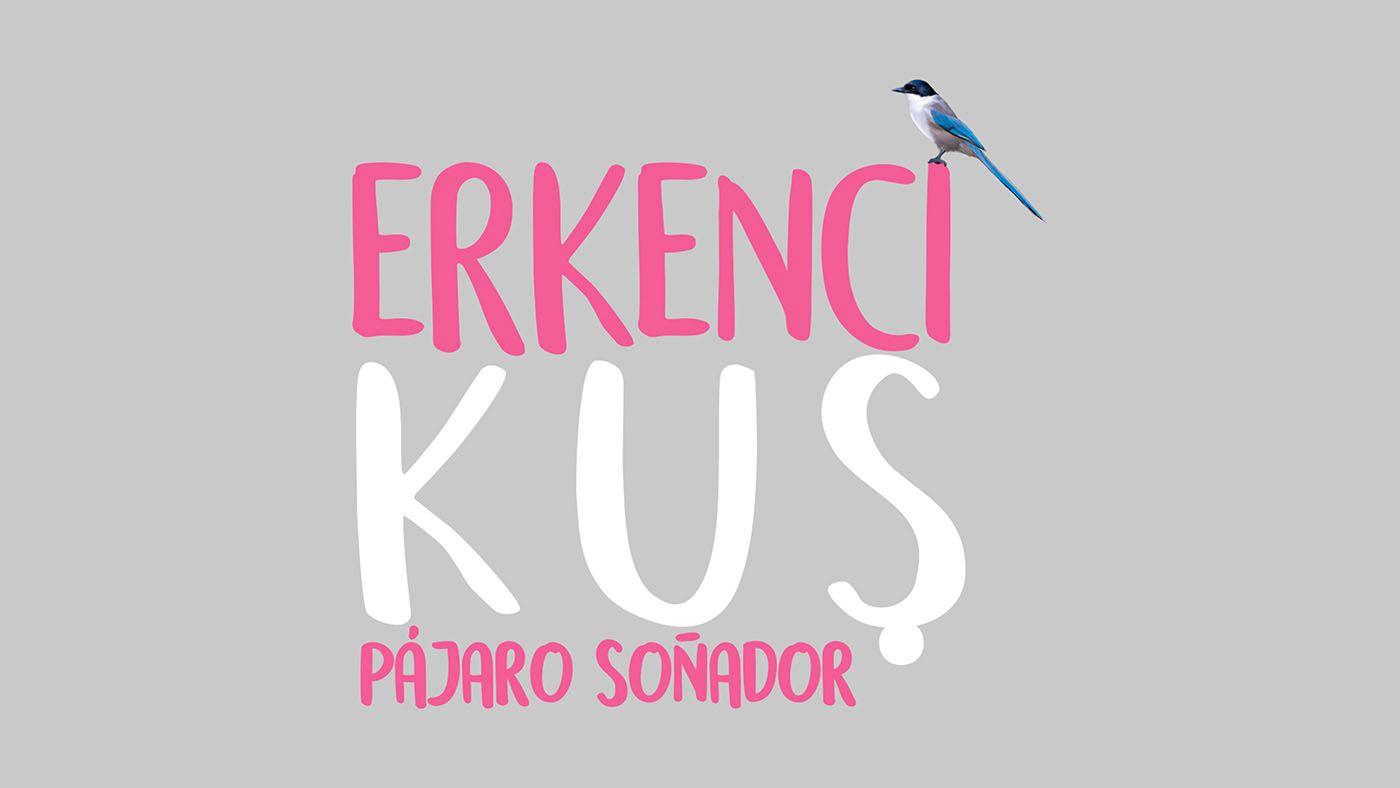 Erkenci Kus: Pájaro soñador