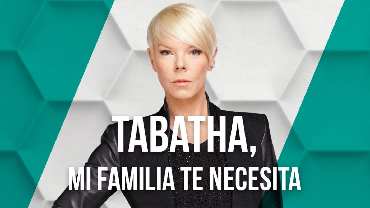 Tabatha, mi familia te necesita