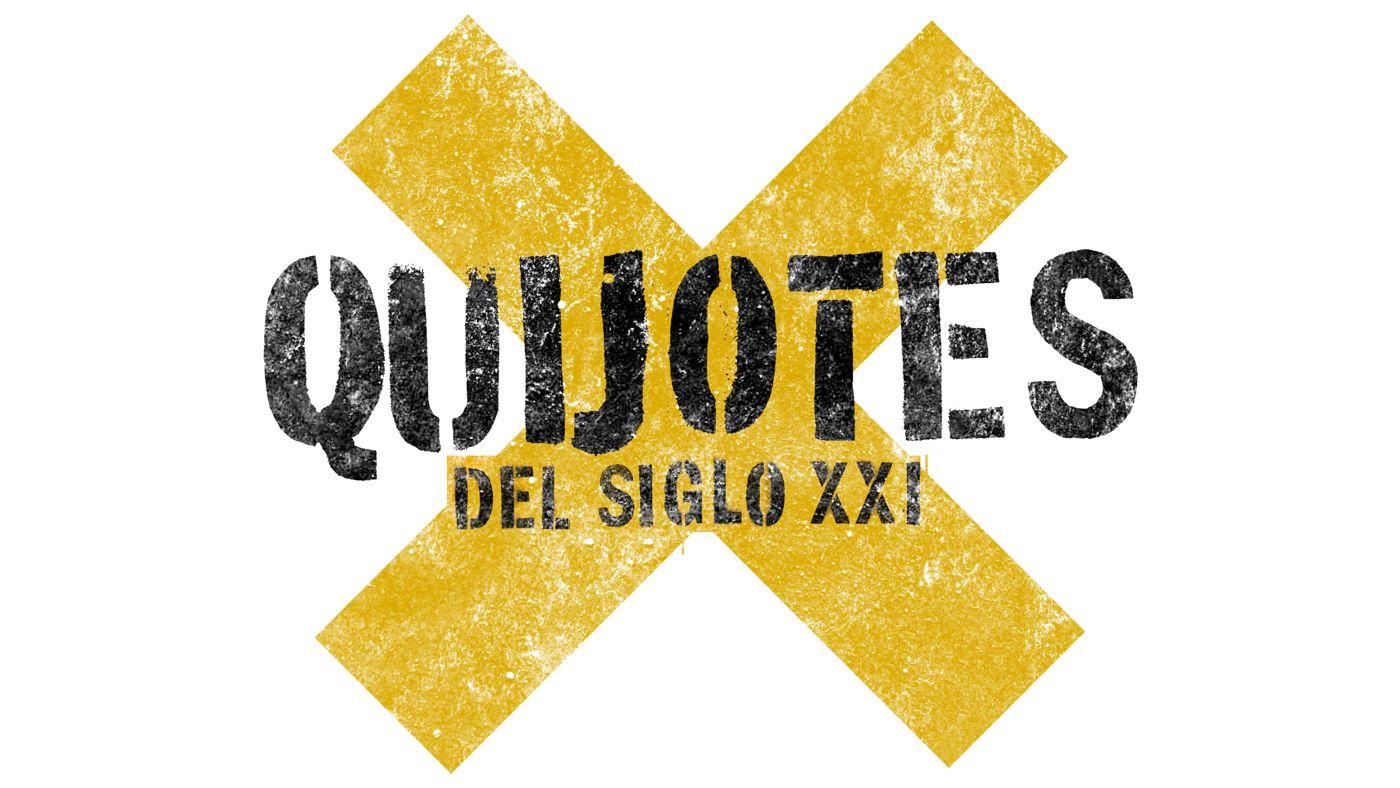 Quijotes del siglo  XXI