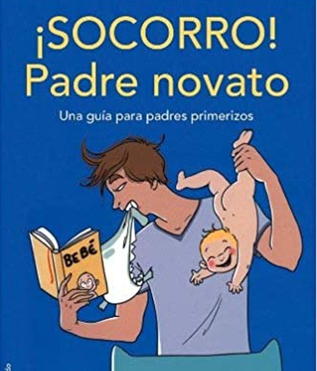 3-¡Socorro! Padre novato Una guía para padres primerizos