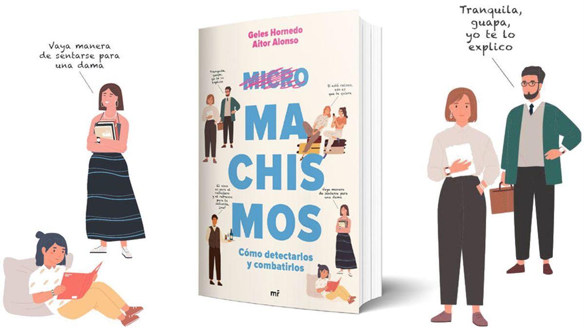 Micromachismos: cómo detectarlos y combatirlos, el nuevo libro de Geles Hornedo y Aitor Alonso