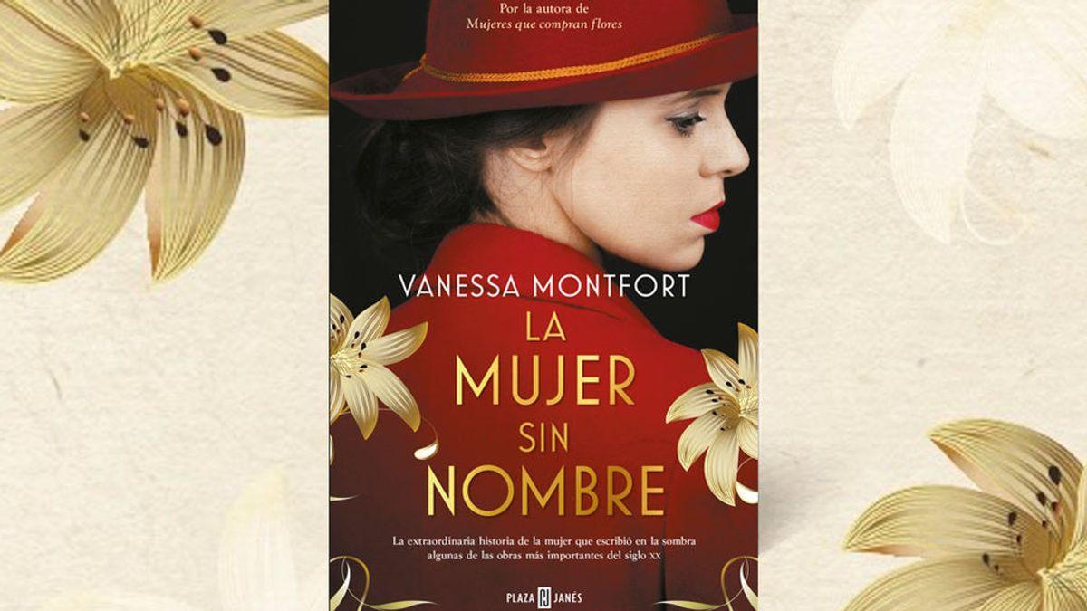 'La mujer sin nombre' es el ultimo trabajo de la novelista Vanessa Montfort, una obra llena de pasión, lucha y feminismo en pleno siglo XX