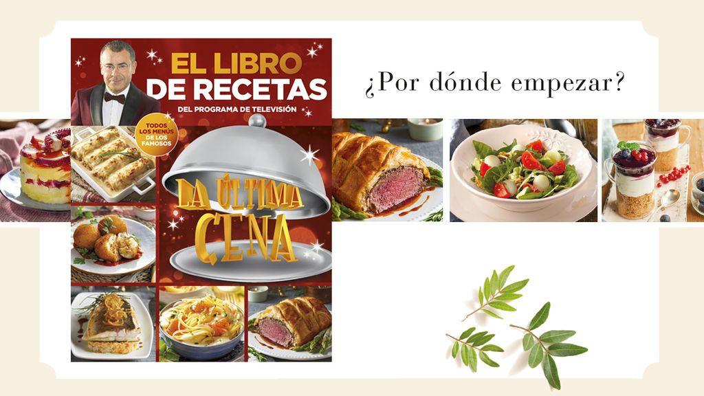Conviértete en el anfitrión perfecto y crea los platos del programa con el nuevo libro de 'La última cena'
