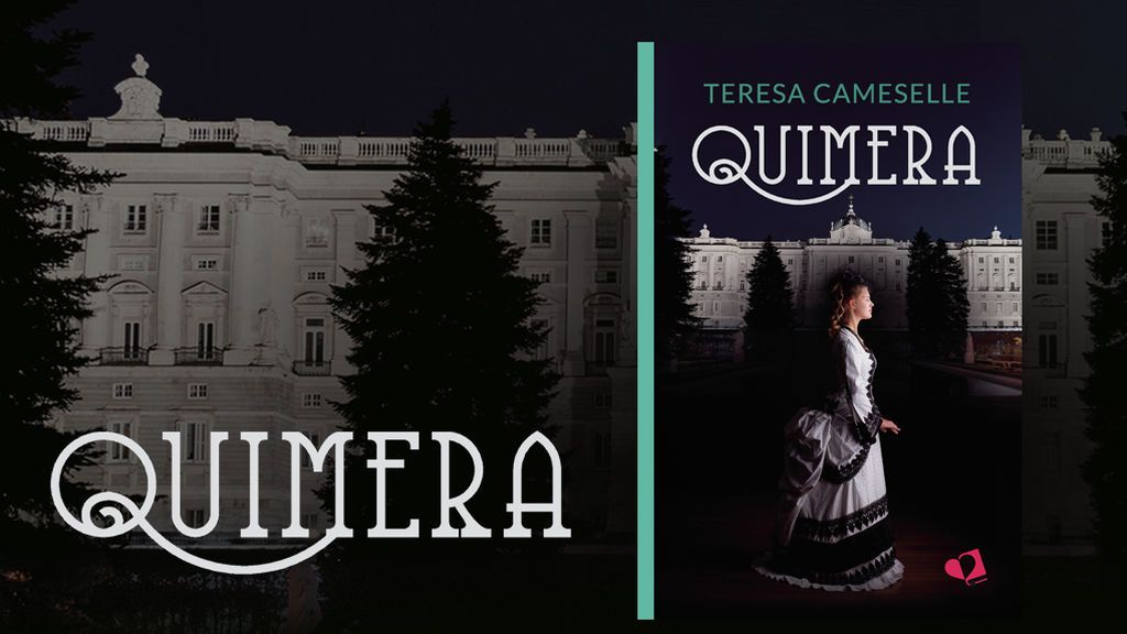'Quimera' de Teresa Cameselle, una novela romántica ambientada en el Madrid del XIX