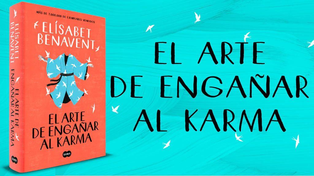 MIL PALABRAS &+: 'El arte de engañar al Karma' una novela fresca y  divertida escrita por Elisabet Benavent - Cuatro