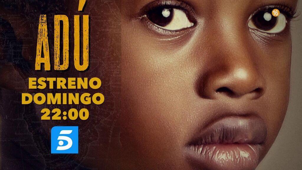 Este domingo, gran estreno de 'Adú' en Telecinco
