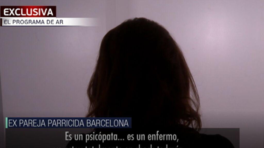 La expareja del parricida de Barcelona le ve como un psicópata