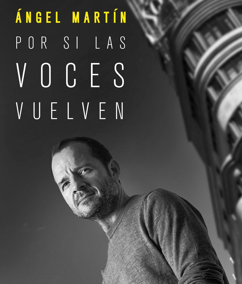 Por si las voces vuelven, Ángel Martín