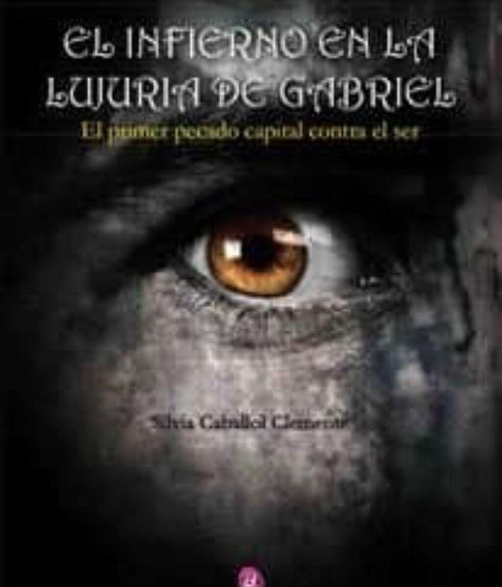 El infierno en la lujuria de Gabriel (Silvia Caballol)