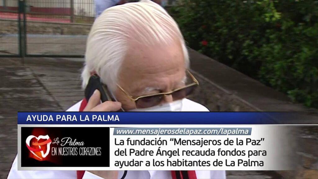 el Padre Ángel y su Fundación Mensajeros de la Paz han lanzado una campaña solidaria por La Palma