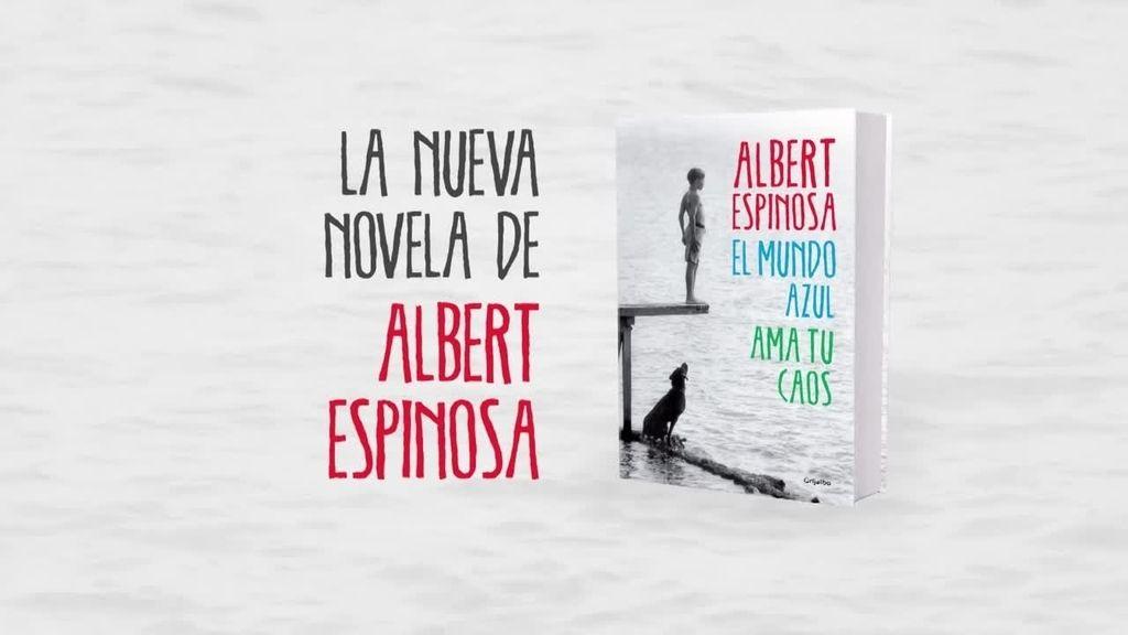 """Albert Espinosa cierra su trilogía con """"El mundo azul. Ama tu caos"""","""