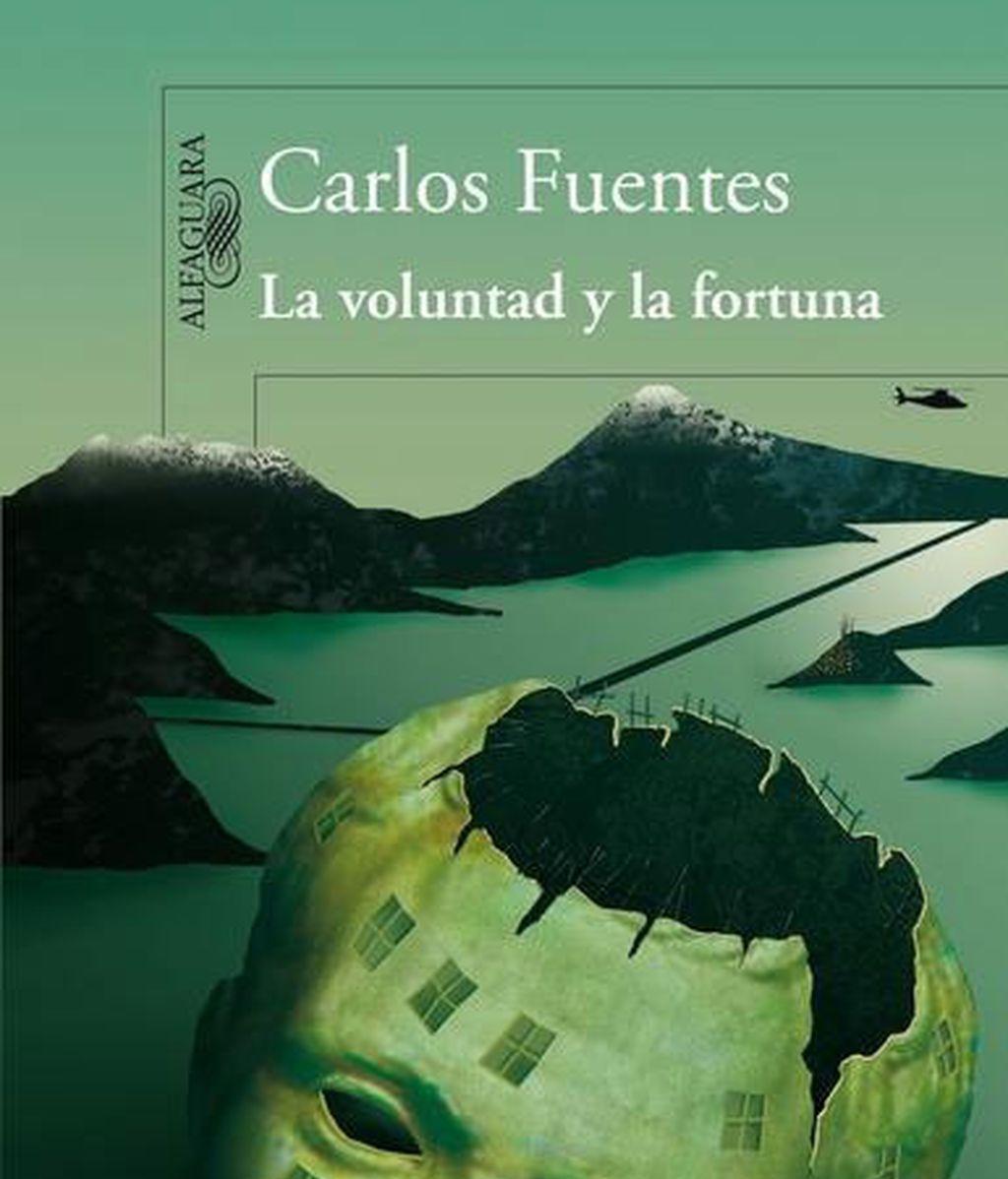 LA VOLUNTAD Y LA FORTUNA (CARLOS FUENTES)