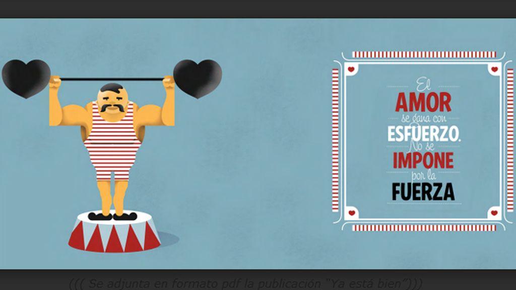 3.El amor se gana con esfuerzo. No se impone a la fuerza