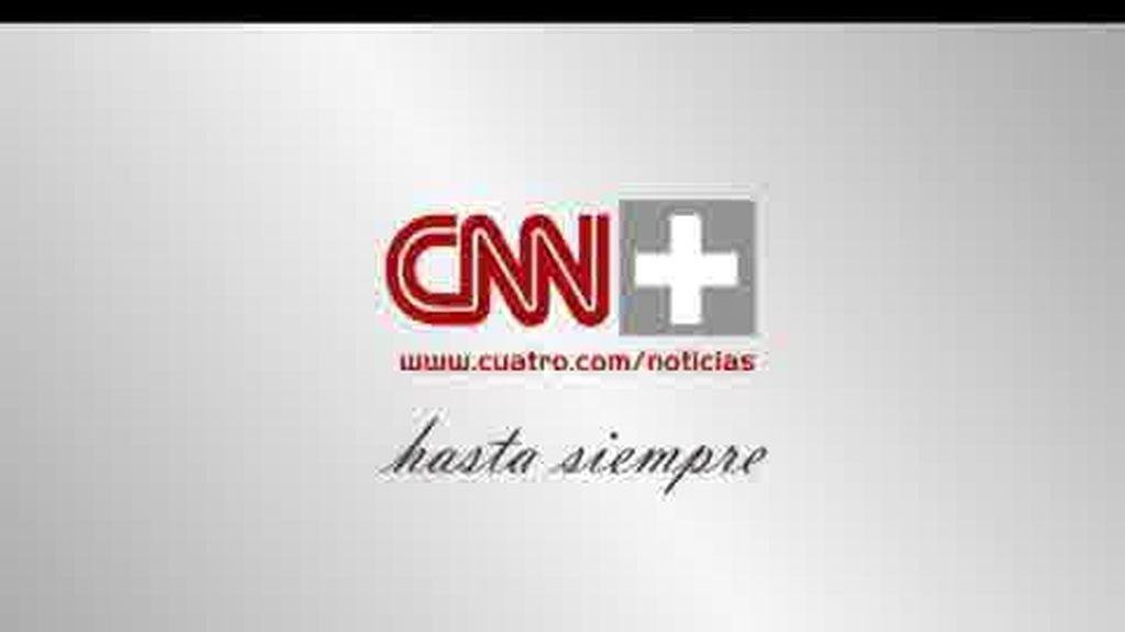 Hasta siempre y gracias: CNN+