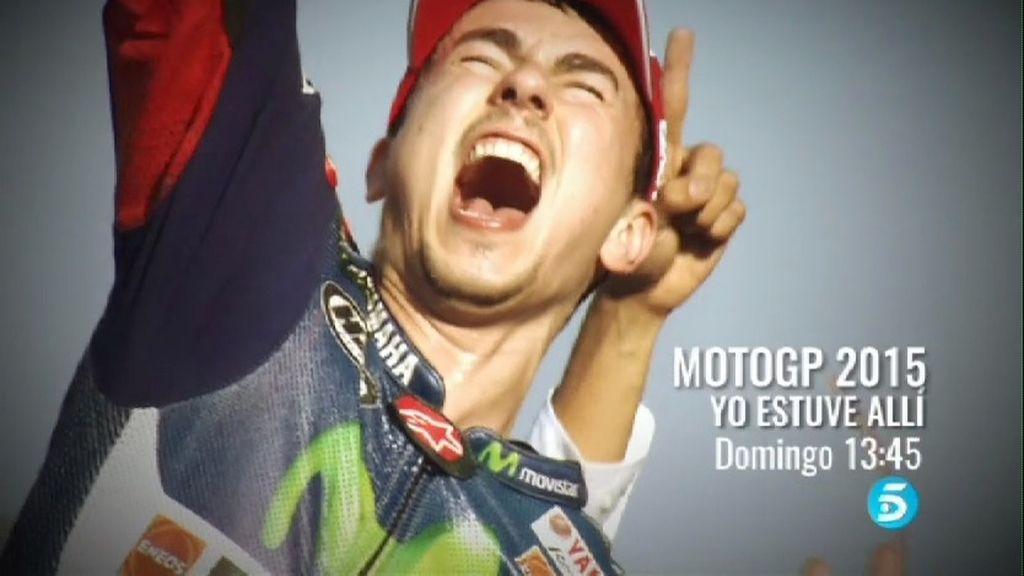¡MotoGP 2015: Yo estuve allí! ¡Mediaset revive el mejor Mundial de la historia!