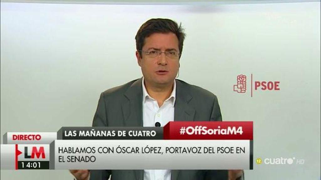 """Óscar López (PSOE): """"El señor Soria ha ido detrás de las noticias, detrás de la verdad"""""""