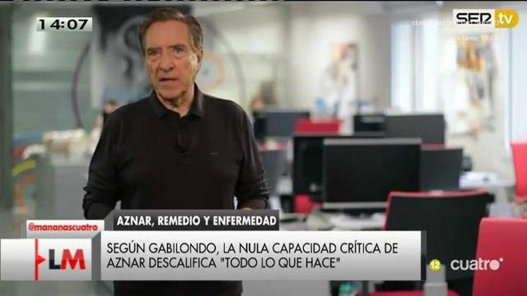"""Iñaki Gabilondo: """"Todo lo que Aznar hace queda descalificado por su nula capacidad autocrítica"""""""