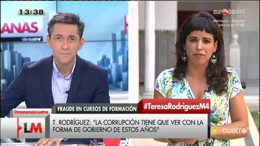 """Teresa Rodríguez: """"Creo que la corrupción guarda mucha relación con la forma de gobierno durante estos años"""""""