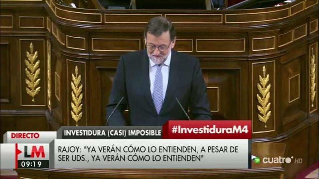 """Mariano Rajoy: """"Ya verán como lo entienden, a pesar de ser ustedes"""""""