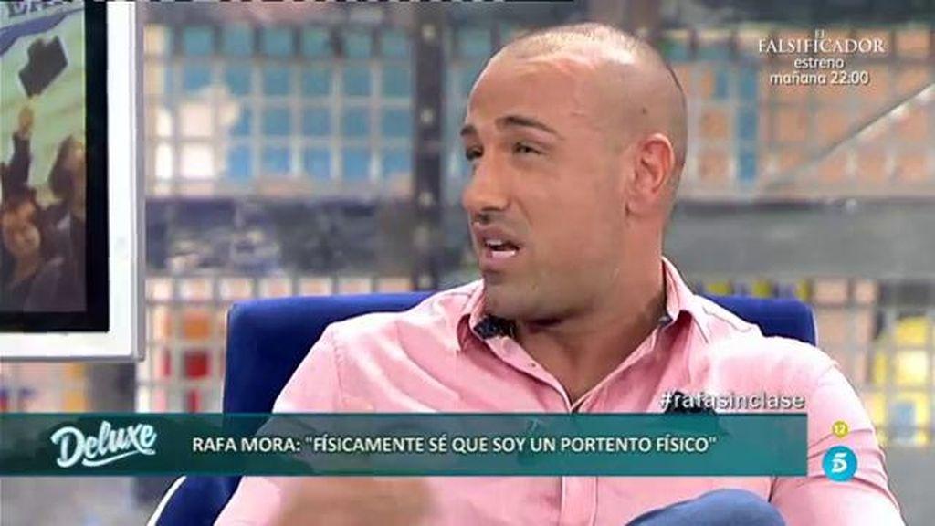"""Rafa Mora: """"Físicamente sé que soy un portento físico"""""""