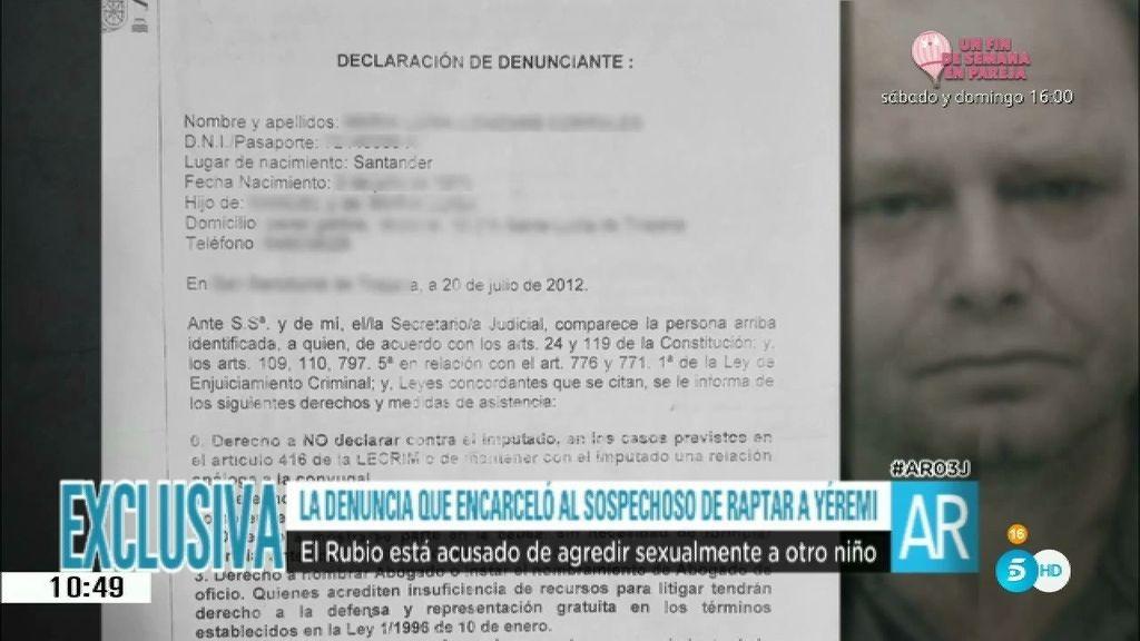 En exclusiva: La denuncia que encarceló al sospechoso de raptar a Yéremi