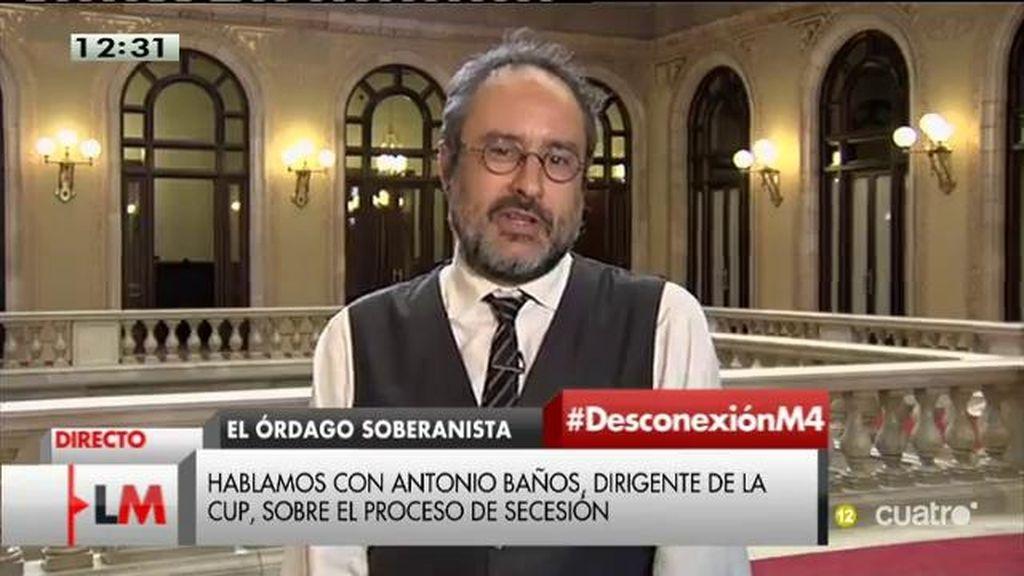 """Baños: """"Planetamos que si teníamos mayoría iniciaríamos un proceso de desconexión o ruptura con las leyes española"""""""