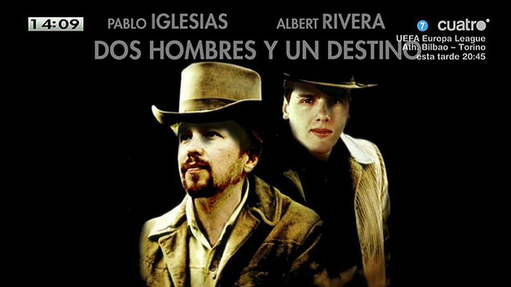 Pablo Iglesias y Albert Rivera ¿Dos hombres y un destino?
