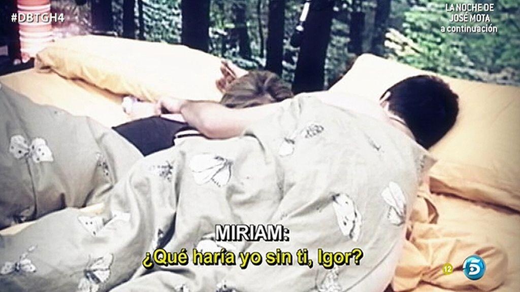 """Miriam, a Igor: """"¿Qué voy a hacer fuera sin ti?"""""""