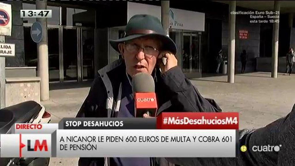 """Nicanor: """"Tengo que pagar una multa de 600 euros con una pensión de 601"""""""