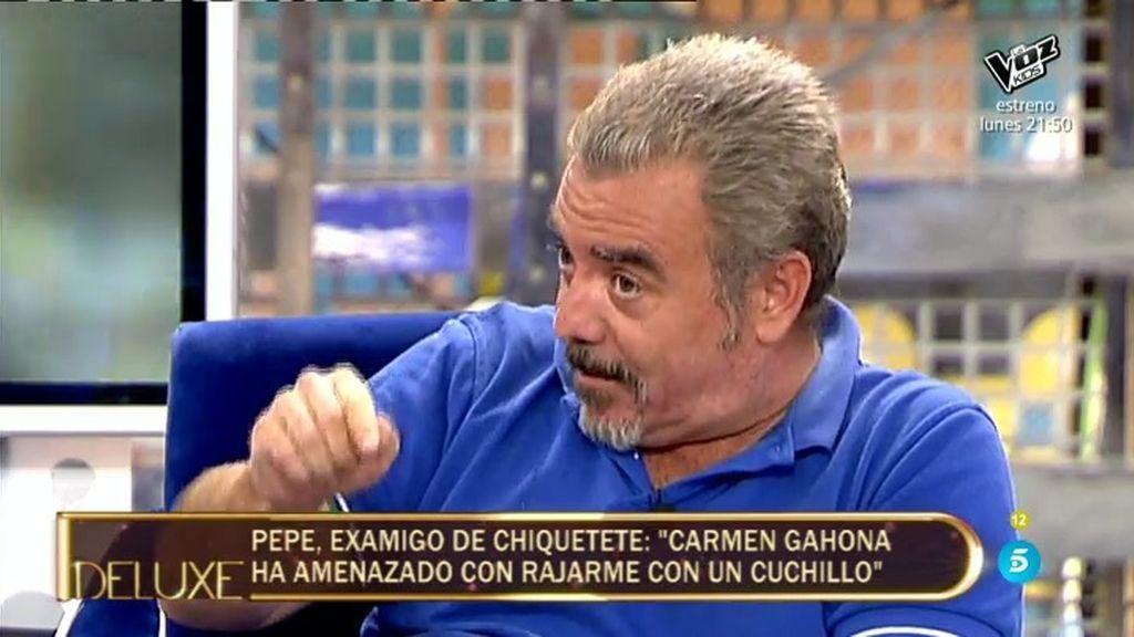"""Pepe, examigo de Chiquetete: """"Carmen Gahona me ha amenazado con rajarme"""""""