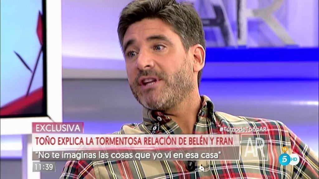 """Toño: """"Nadie se imagina lo que pasaba entre Belén y Fran"""""""