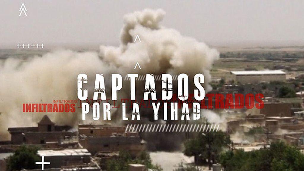 T01xP02: 'Captados por la Yihad'