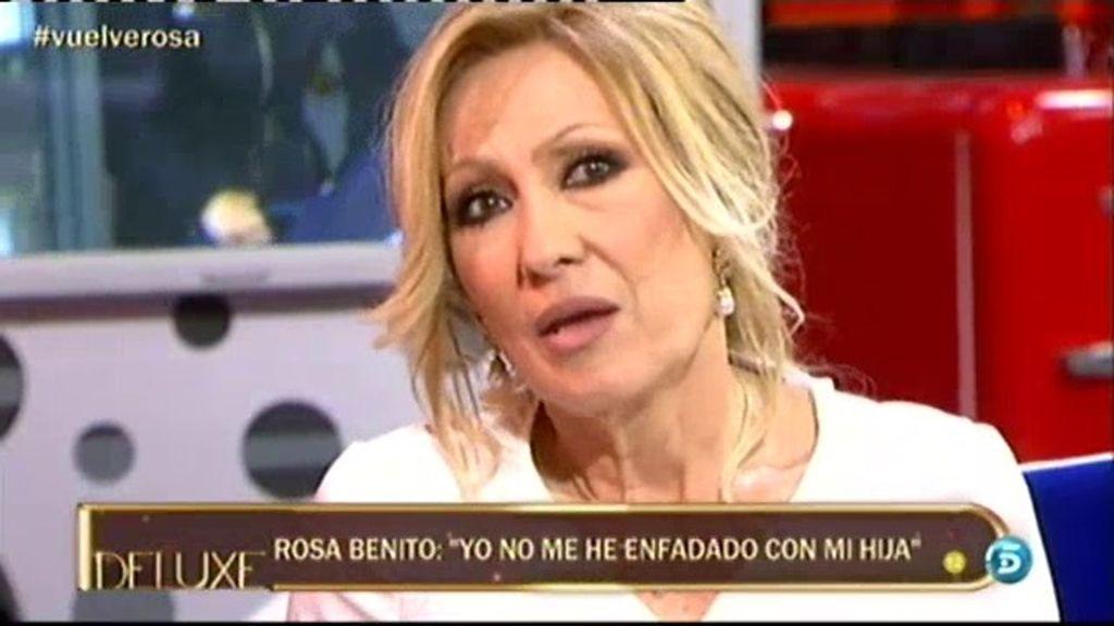 "Rosa: ""Yo no me he enfadado con mi hija"""