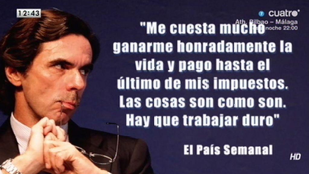 """José María Aznar: """"Me cuesta mucho ganarme honradamente la vida"""""""