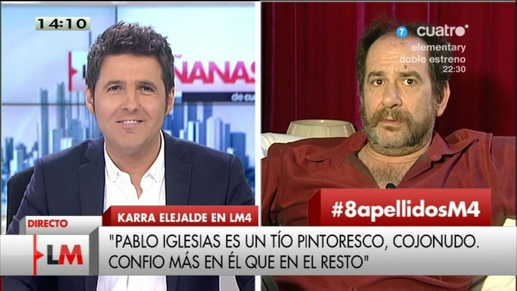 """Karra Elejalde: """"Pablo Iglesias es un fenómeno; cuanto más le arrea el PP, más favor le hace"""""""