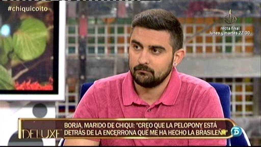 """Borja: """"Pelopony es quién me ha tendido la trampa con la brasileña"""""""