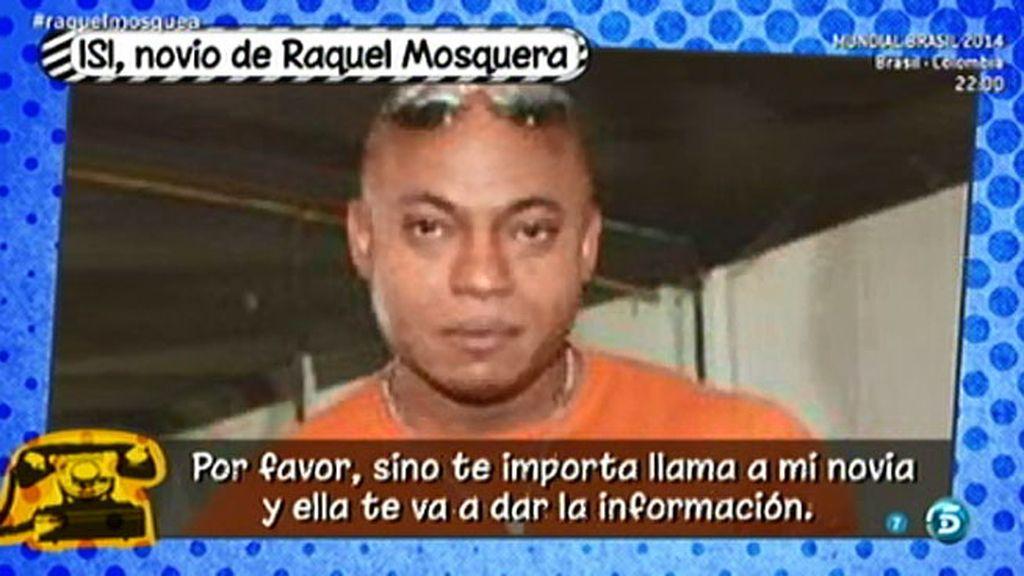"""Isi, el novio de Raquel Mosquera, se niega a hablar: """"Llama a mi novia y ella te dirá"""""""