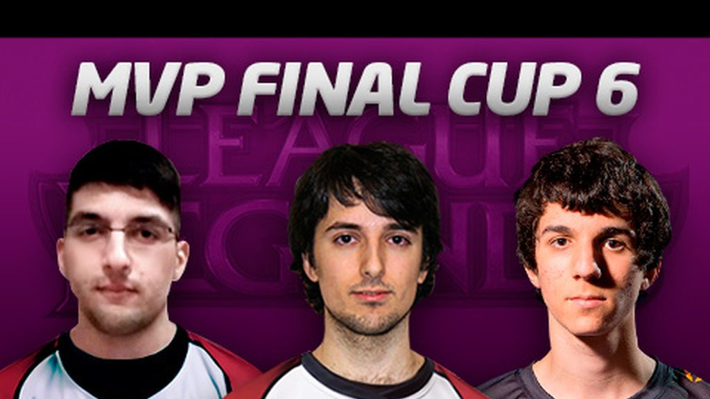 Candidatos a MVP de la Final Cup 6 de League of Legends