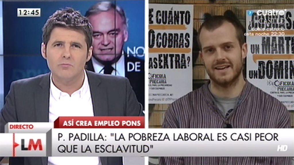 """P. Padilla, de 'Oficina precaria': """"Las palabras de Pons son una estratagema en campaña"""""""