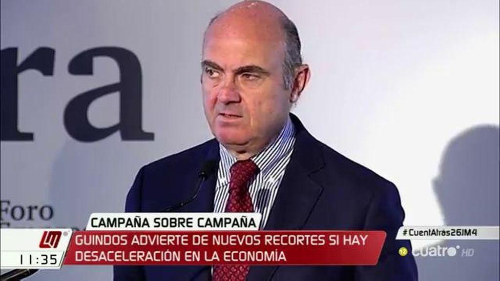 Guindos advierte de nuevos recortes si hay desaceleración en la economía