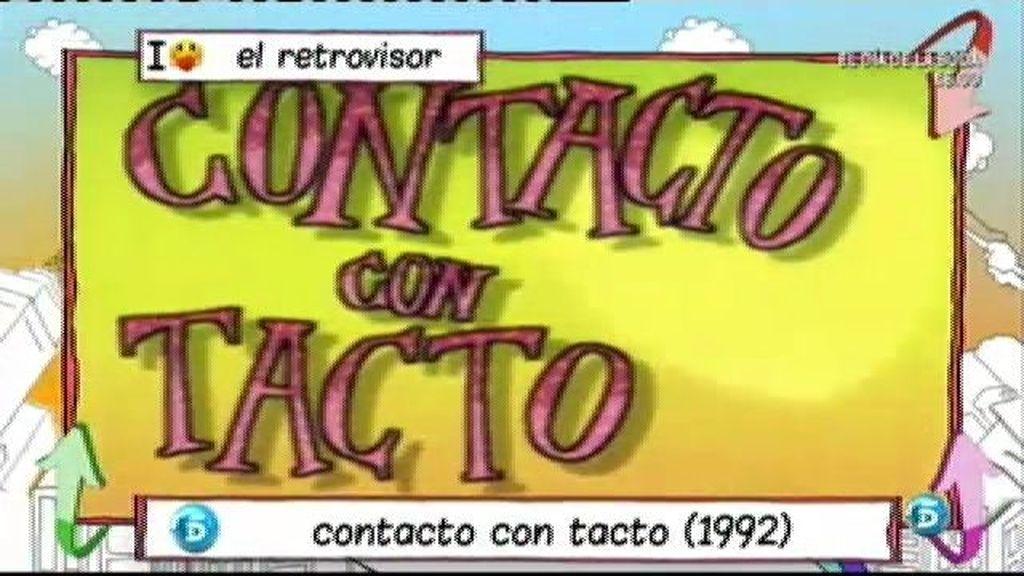 Recordamos 'Contacto con tacto'