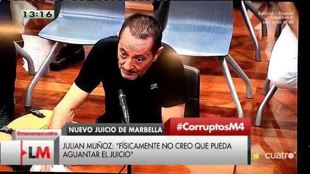 Julián Muñoz asegura que no podrá aguantar físicamente acudir al juicio