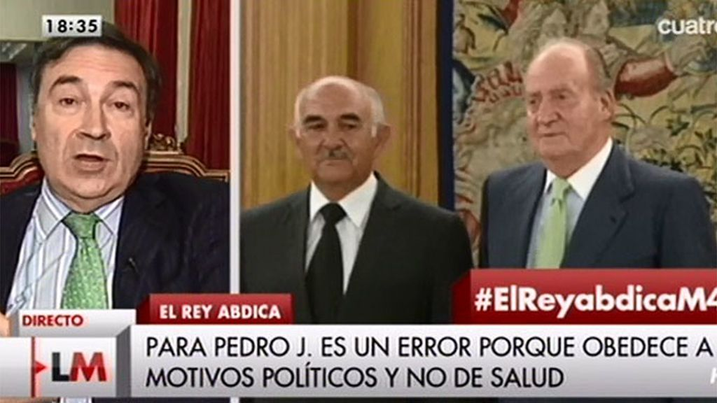 """Pedro J.: """"¿Cuál va a ser el estatus protocolario ahora de don Juan Carlos?"""""""