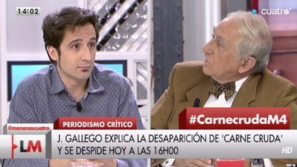 """J. Gallego, sobre 'Carne cruda': """"A la cadena no le interesa el discurso que tenemos"""""""