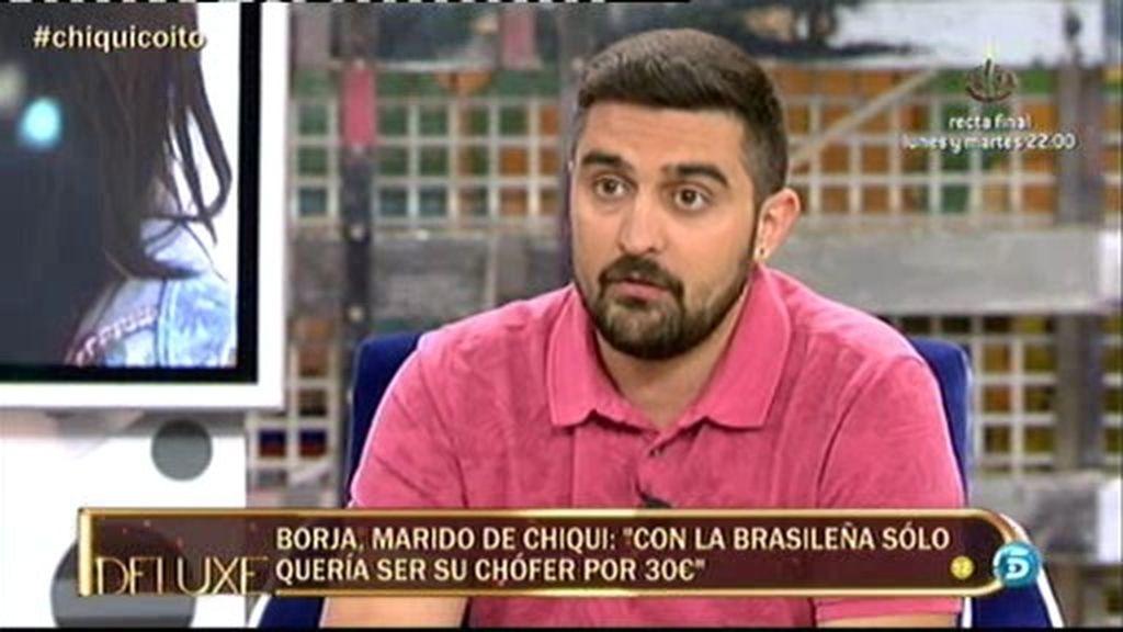 """Borja: """"Con la brasileña solo quería ser su chófer por 30 euros"""""""