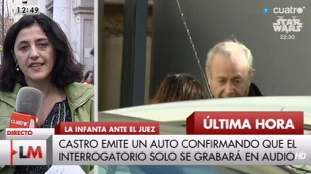 Castro confirma que sólo se grabará el audio del interrogatorio de la Infanta