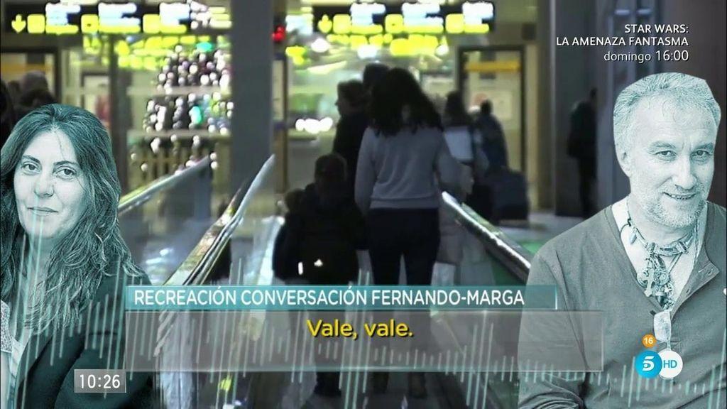 """Fernando, a Marga: """"Me he escondido al ver que me seguía la policía"""""""
