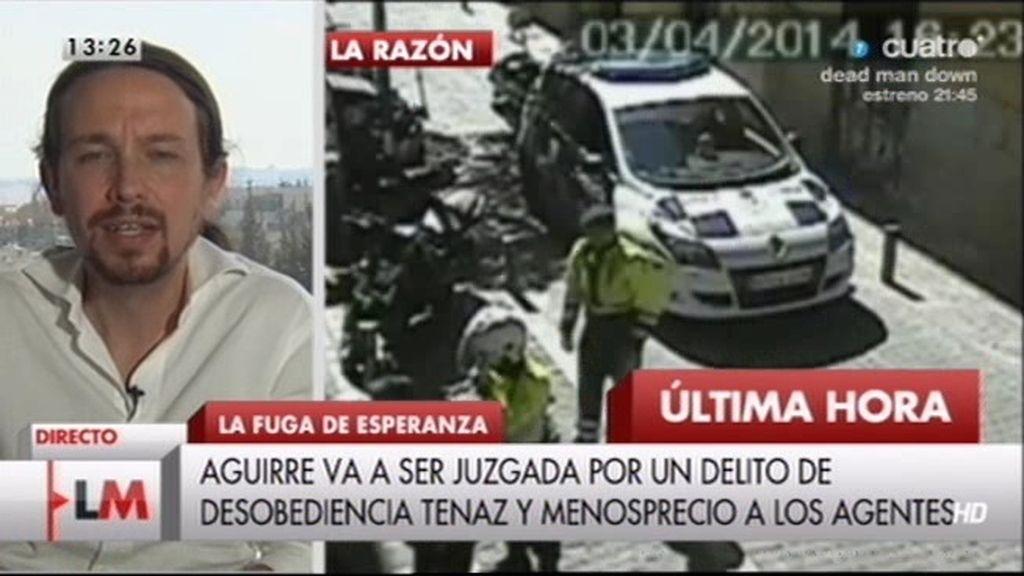 """Pablo Iglesias: """"Aguirre debería ser juzgada por cosas políticas más graves que esto"""""""
