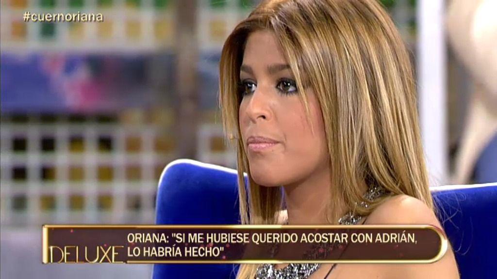 """Oriana: """"Si yo hubiera querido acostarme con Adrián, lo hubiera hecho"""""""